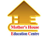 Mother's House Education Centre(MHEC)Education Services