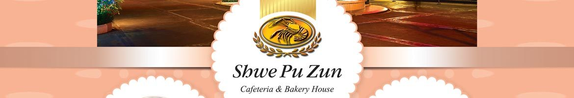 Shwe Puzun Cafeteria & Bakery House