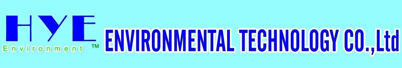 H.Y.E ENVIRONMENTAL TECHNOLOGY CO., LTD.