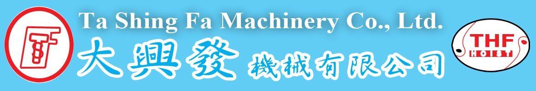 Ta Shing Fa Machinery Co., Ltd.